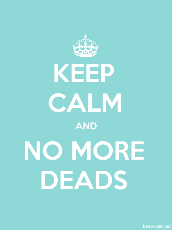 KEEP CALM AND NO MORE DEADS - white/lightblue - Default (600x800)