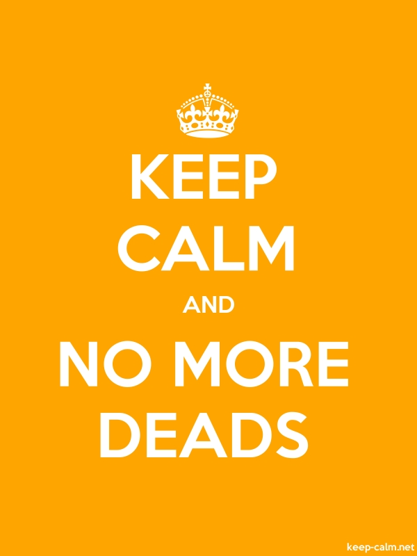 KEEP CALM AND NO MORE DEADS - white/orange - Default (600x800)