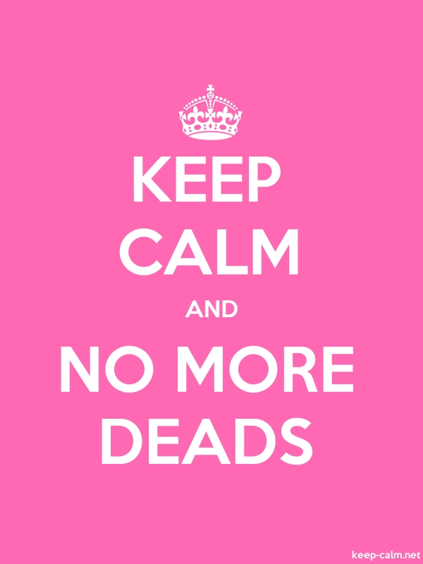 KEEP CALM AND NO MORE DEADS - white/pink - Default (600x800)