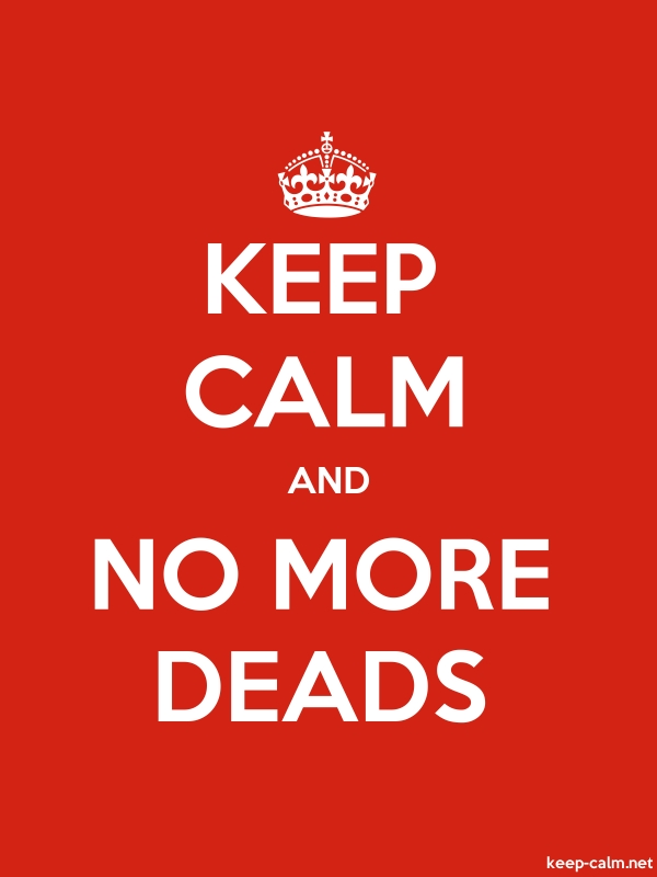 KEEP CALM AND NO MORE DEADS - white/red - Default (600x800)