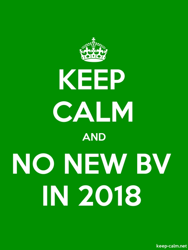 KEEP CALM AND NO NEW BV IN 2018 - white/green - Default (600x800)