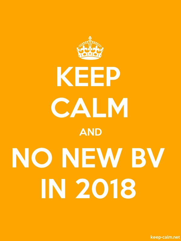 KEEP CALM AND NO NEW BV IN 2018 - white/orange - Default (600x800)