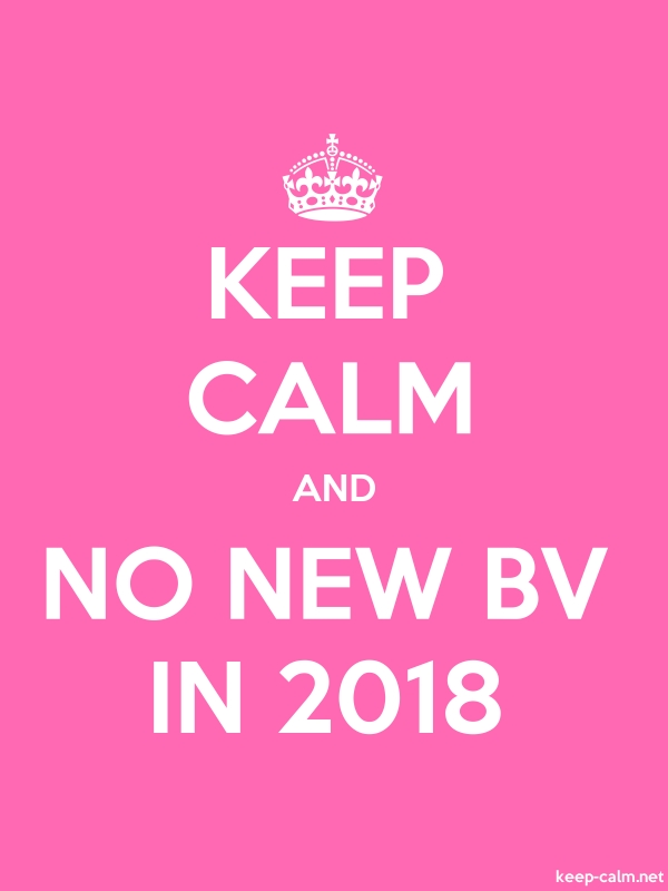 KEEP CALM AND NO NEW BV IN 2018 - white/pink - Default (600x800)