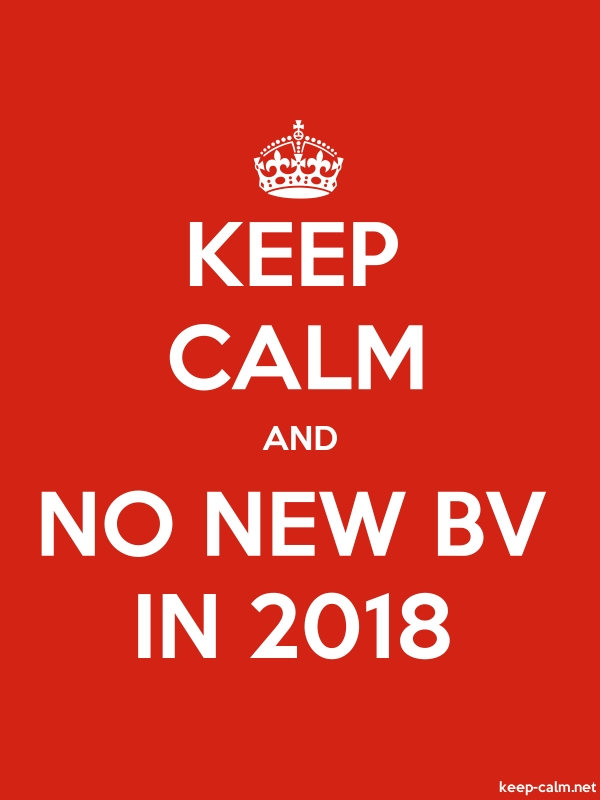 KEEP CALM AND NO NEW BV IN 2018 - white/red - Default (600x800)