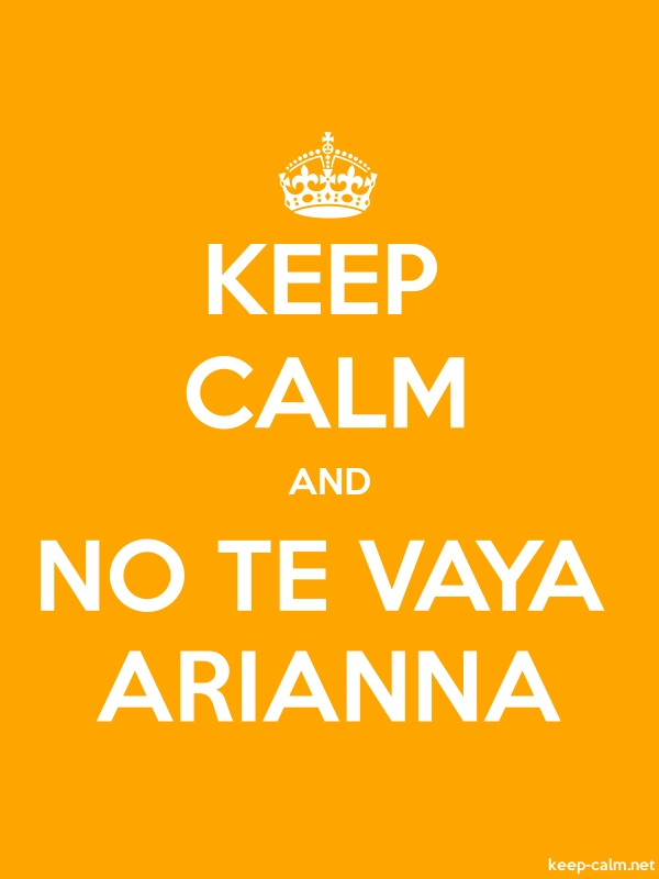 KEEP CALM AND NO TE VAYA ARIANNA - white/orange - Default (600x800)