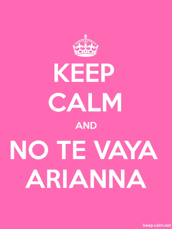 KEEP CALM AND NO TE VAYA ARIANNA - white/pink - Default (600x800)