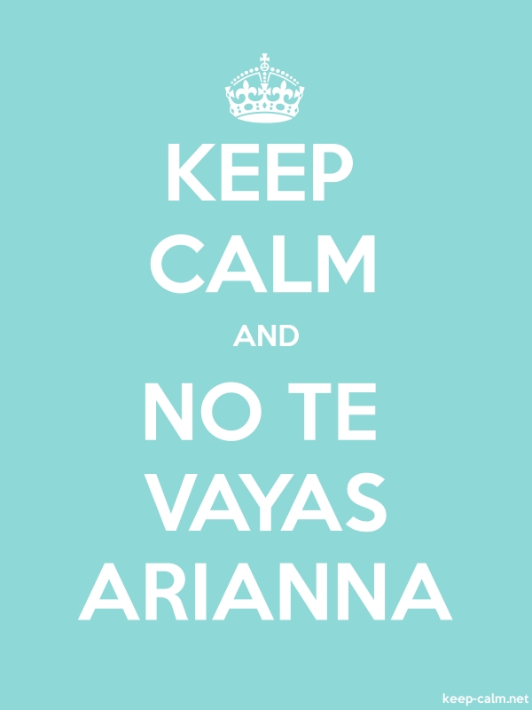 KEEP CALM AND NO TE VAYAS ARIANNA - white/lightblue - Default (600x800)