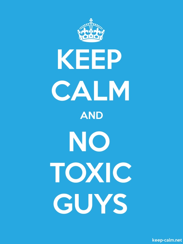 KEEP CALM AND NO TOXIC GUYS - white/blue - Default (600x800)