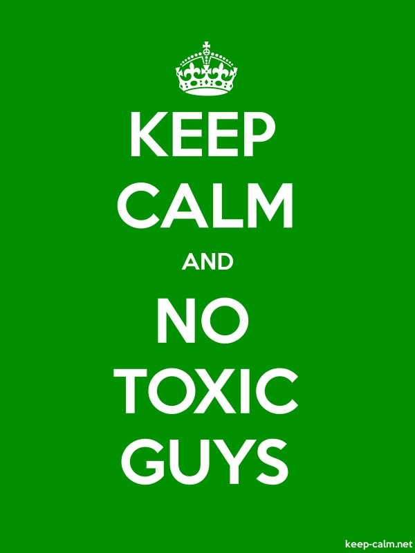 KEEP CALM AND NO TOXIC GUYS - white/green - Default (600x800)