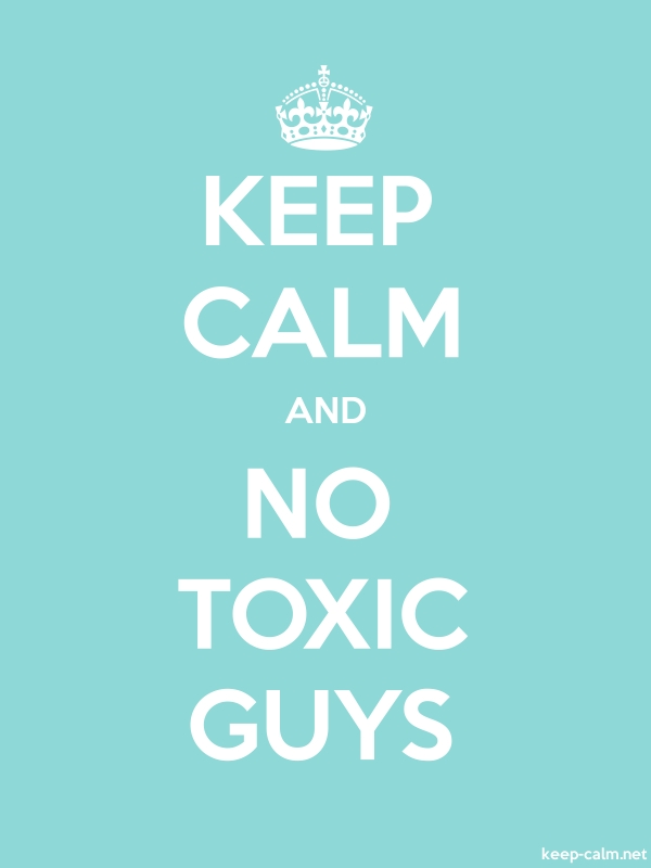 KEEP CALM AND NO TOXIC GUYS - white/lightblue - Default (600x800)