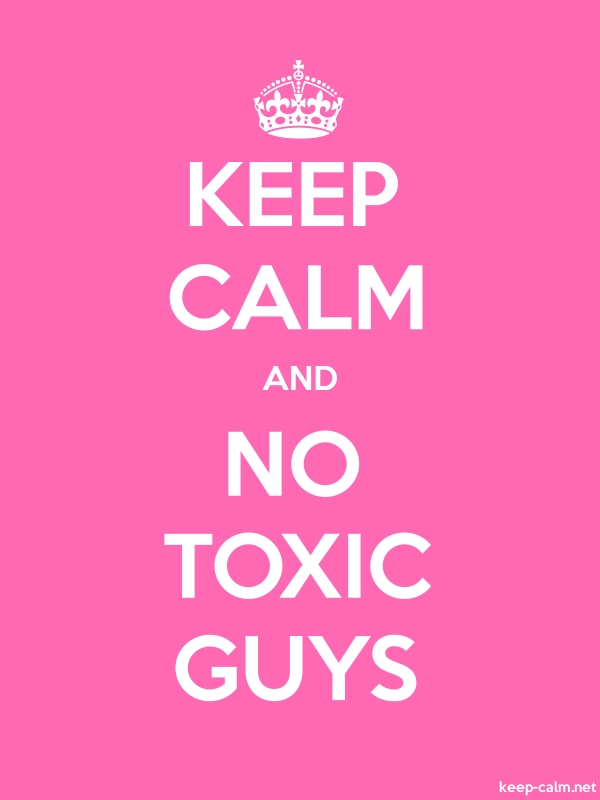 KEEP CALM AND NO TOXIC GUYS - white/pink - Default (600x800)