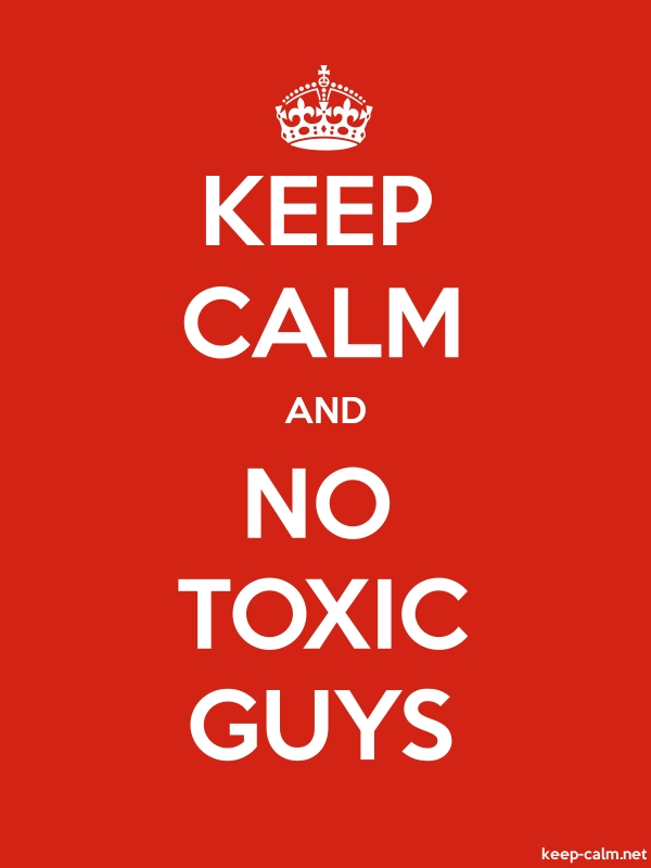 KEEP CALM AND NO TOXIC GUYS - white/red - Default (600x800)