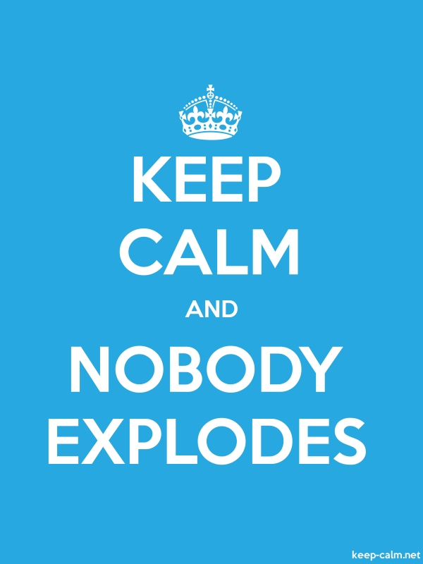 KEEP CALM AND NOBODY EXPLODES - white/blue - Default (600x800)