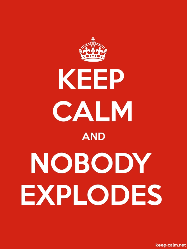 KEEP CALM AND NOBODY EXPLODES - white/red - Default (600x800)