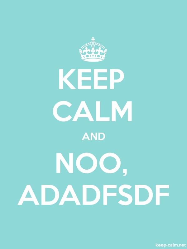 KEEP CALM AND NOO, ADADFSDF - white/lightblue - Default (600x800)