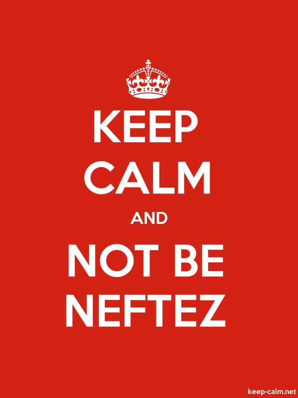 KEEP CALM AND NOT BE NEFTEZ - white/red - Default (600x800)