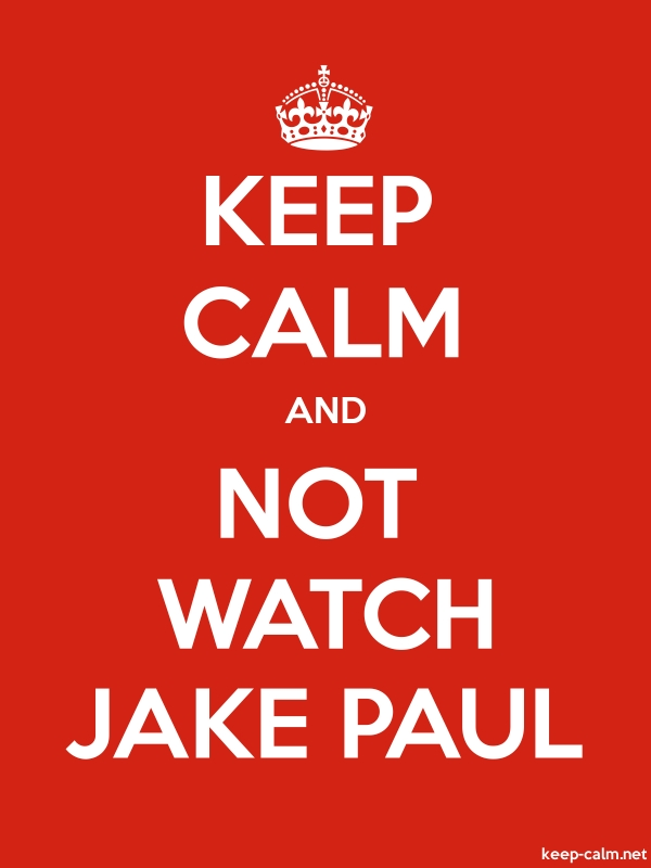 KEEP CALM AND NOT WATCH JAKE PAUL - white/red - Default (600x800)