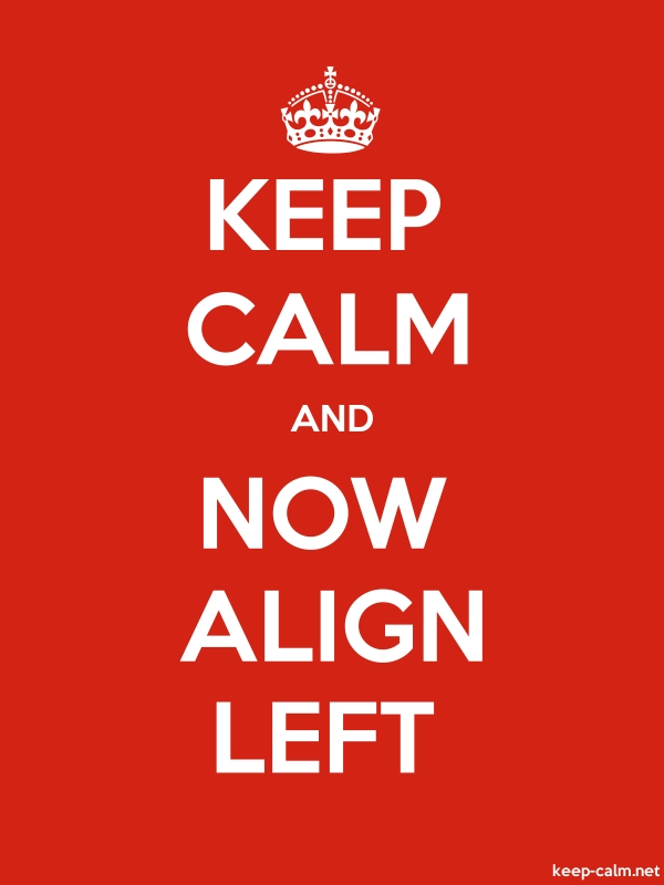 KEEP CALM AND NOW ALIGN LEFT - white/red - Default (600x800)