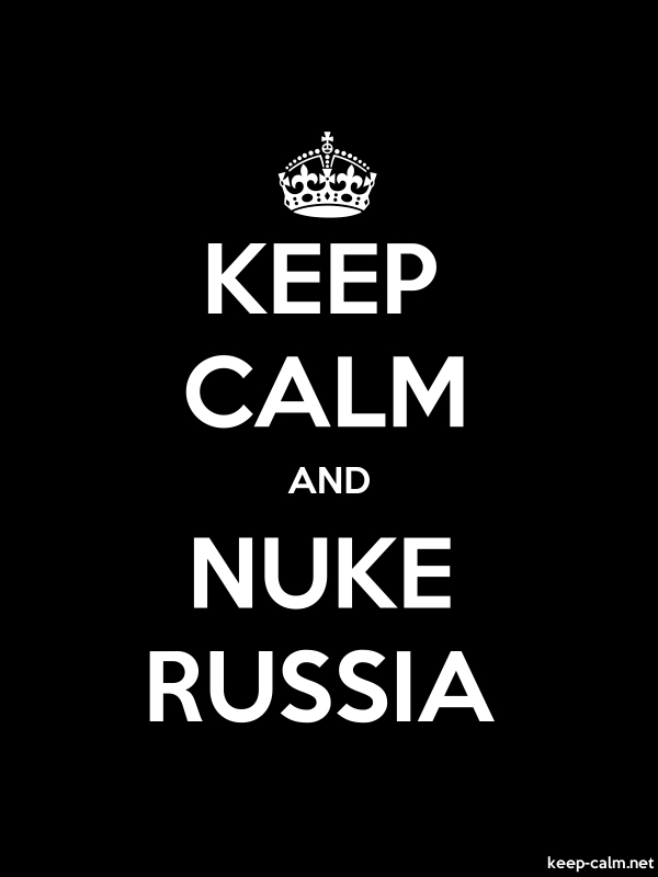 KEEP CALM AND NUKE RUSSIA - white/black - Default (600x800)