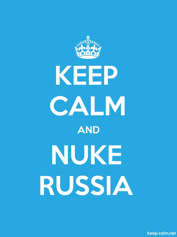 KEEP CALM AND NUKE RUSSIA - white/blue - Default (600x800)