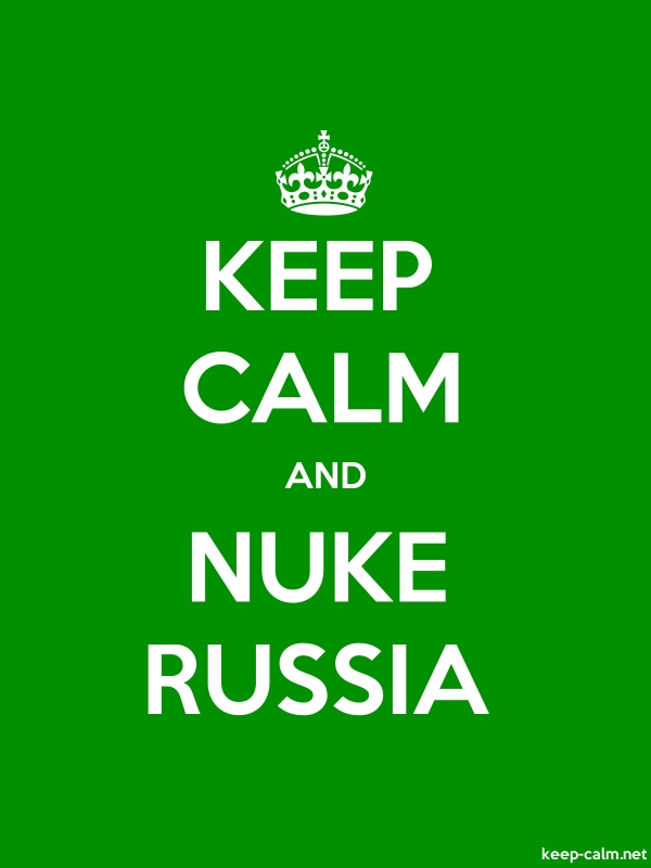 KEEP CALM AND NUKE RUSSIA - white/green - Default (600x800)