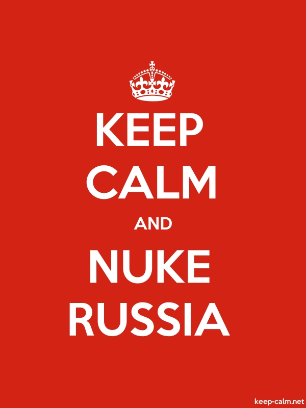 KEEP CALM AND NUKE RUSSIA - white/red - Default (600x800)