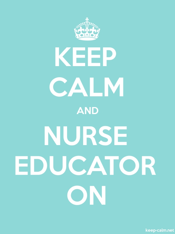 KEEP CALM AND NURSE EDUCATOR ON - white/lightblue - Default (600x800)
