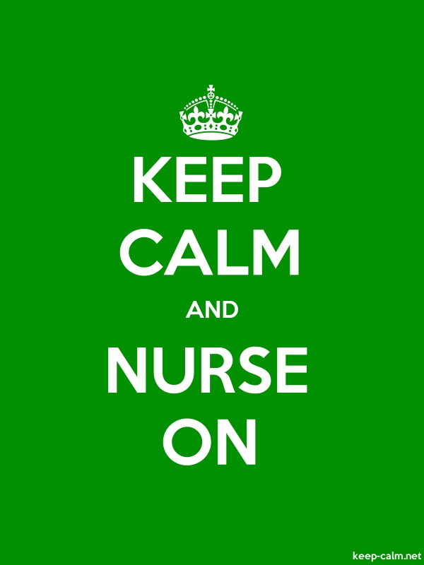 KEEP CALM AND NURSE ON - white/green - Default (600x800)