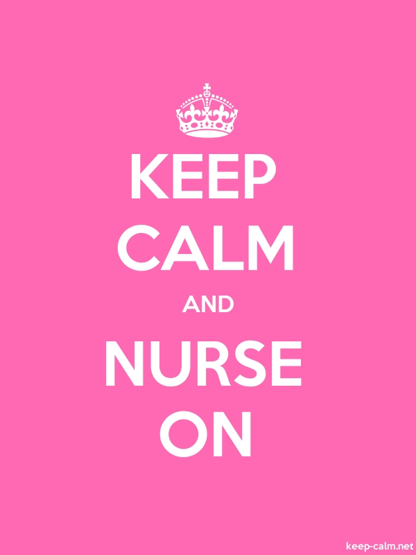 KEEP CALM AND NURSE ON - white/pink - Default (600x800)