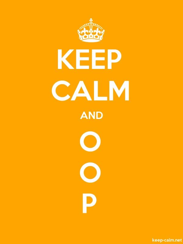 KEEP CALM AND O O P - white/orange - Default (600x800)