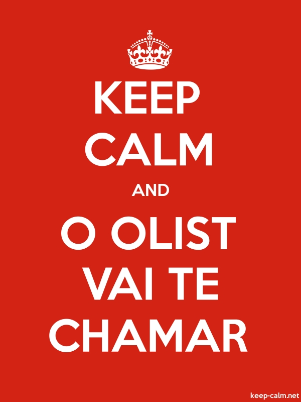 KEEP CALM AND O OLIST VAI TE CHAMAR - white/red - Default (600x800)