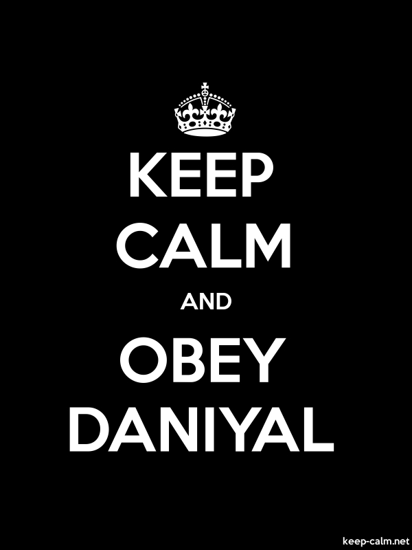 KEEP CALM AND OBEY DANIYAL - white/black - Default (600x800)