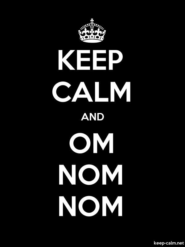 KEEP CALM AND OM NOM NOM - white/black - Default (600x800)