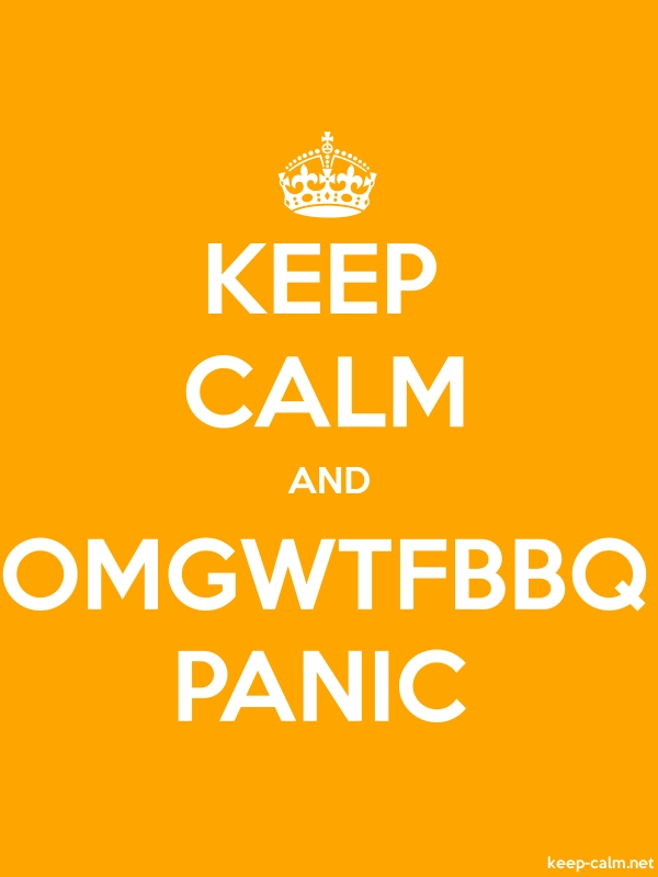 KEEP CALM AND OMGWTFBBQ PANIC - white/orange - Default (600x800)