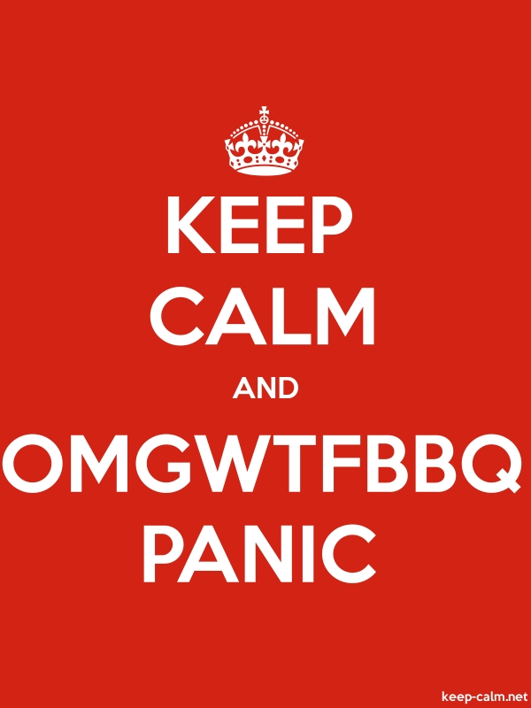 KEEP CALM AND OMGWTFBBQ PANIC - white/red - Default (600x800)