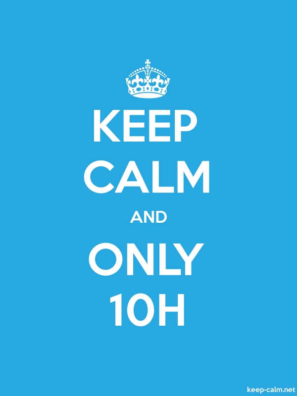 KEEP CALM AND ONLY 10H - white/blue - Default (600x800)