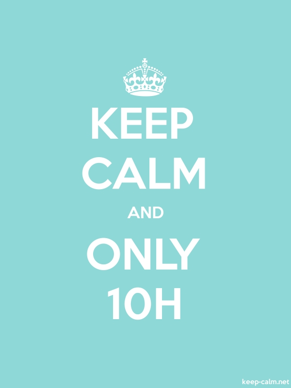 KEEP CALM AND ONLY 10H - white/lightblue - Default (600x800)