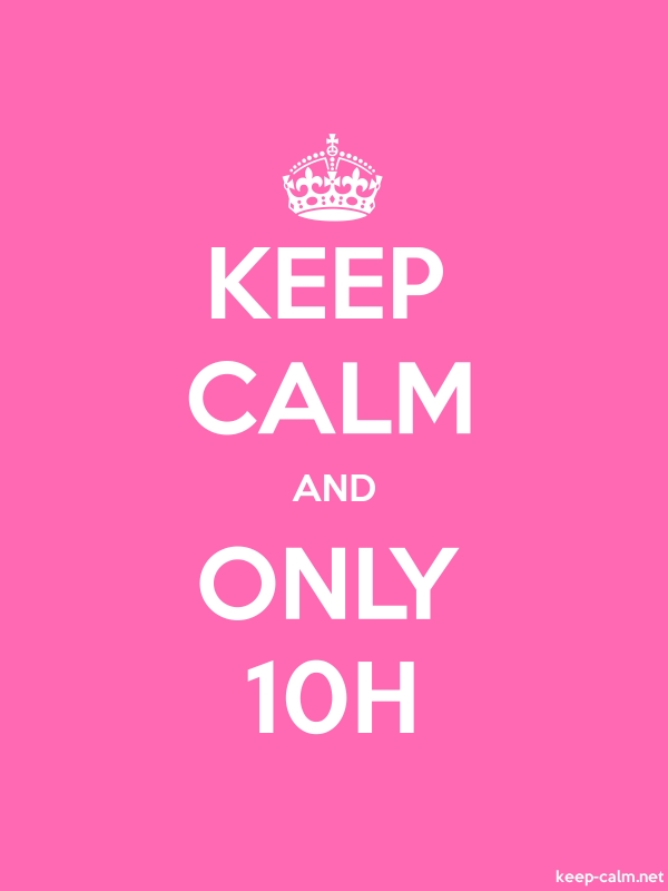 KEEP CALM AND ONLY 10H - white/pink - Default (600x800)