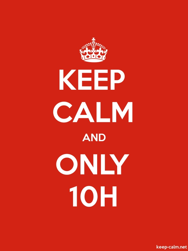 KEEP CALM AND ONLY 10H - white/red - Default (600x800)