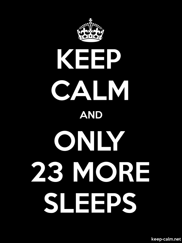 KEEP CALM AND ONLY 23 MORE SLEEPS - white/black - Default (600x800)