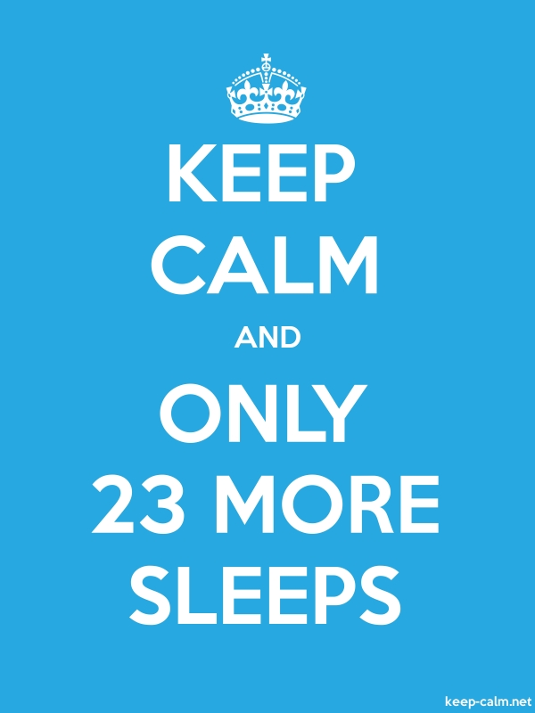KEEP CALM AND ONLY 23 MORE SLEEPS - white/blue - Default (600x800)
