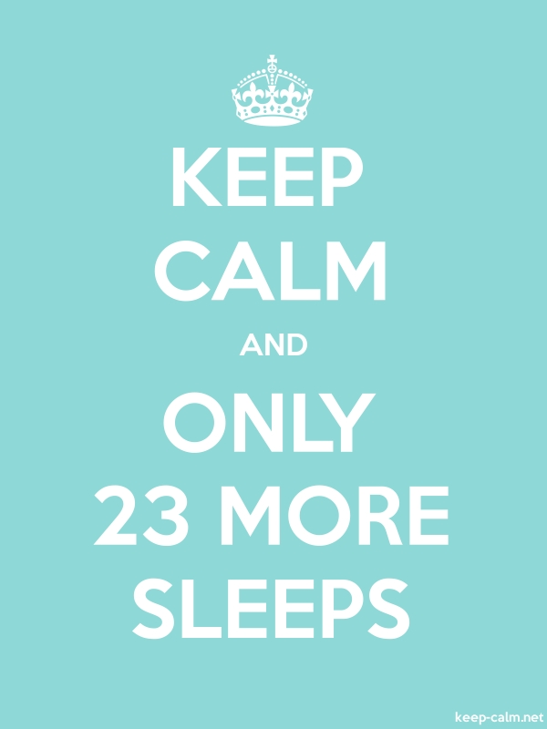 KEEP CALM AND ONLY 23 MORE SLEEPS - white/lightblue - Default (600x800)