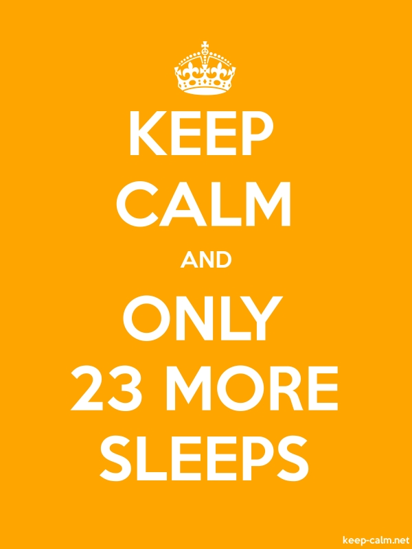 KEEP CALM AND ONLY 23 MORE SLEEPS - white/orange - Default (600x800)