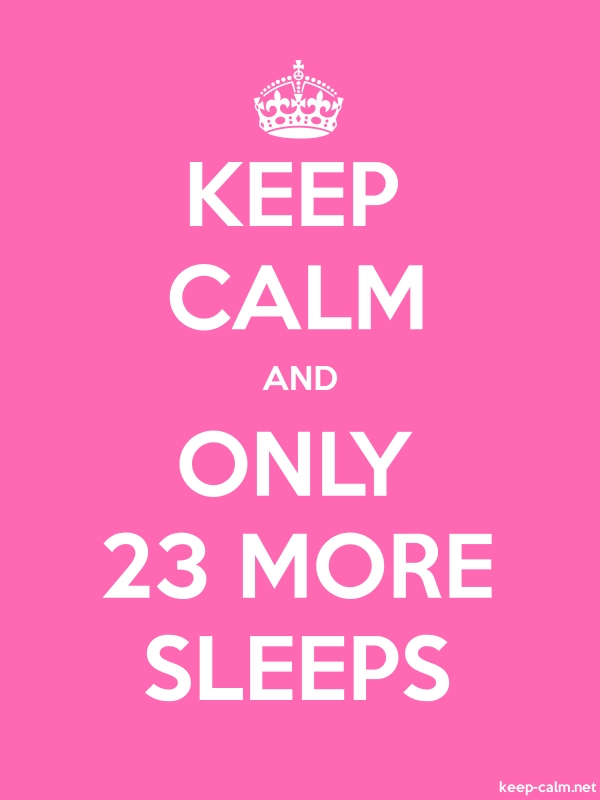 KEEP CALM AND ONLY 23 MORE SLEEPS - white/pink - Default (600x800)