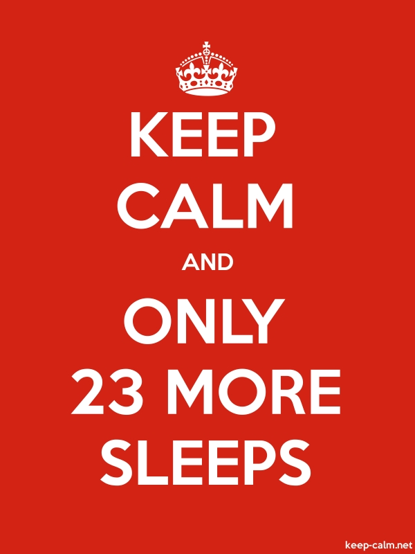 KEEP CALM AND ONLY 23 MORE SLEEPS - white/red - Default (600x800)