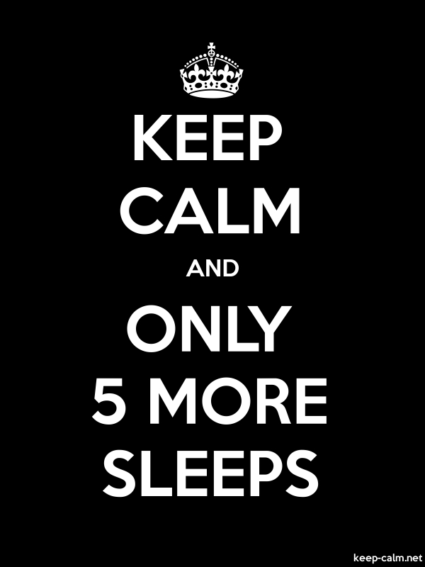 KEEP CALM AND ONLY 5 MORE SLEEPS - white/black - Default (600x800)