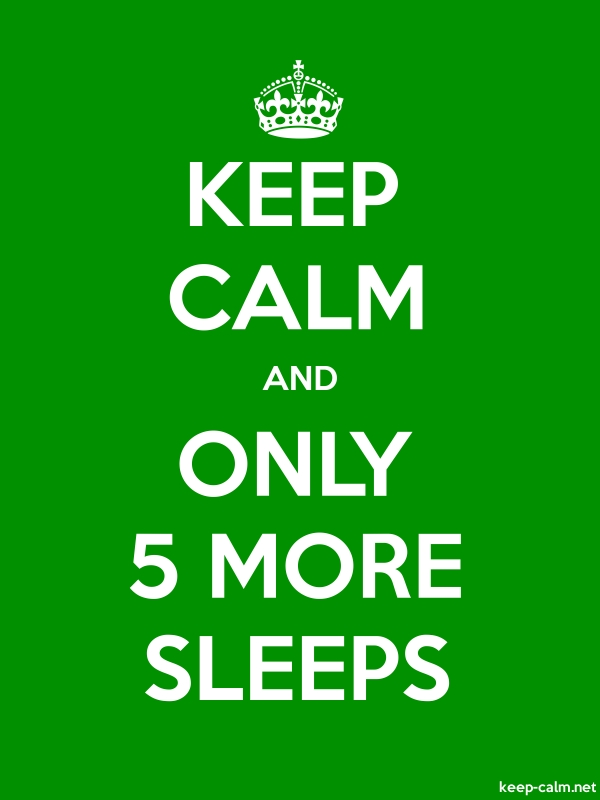 KEEP CALM AND ONLY 5 MORE SLEEPS - white/green - Default (600x800)