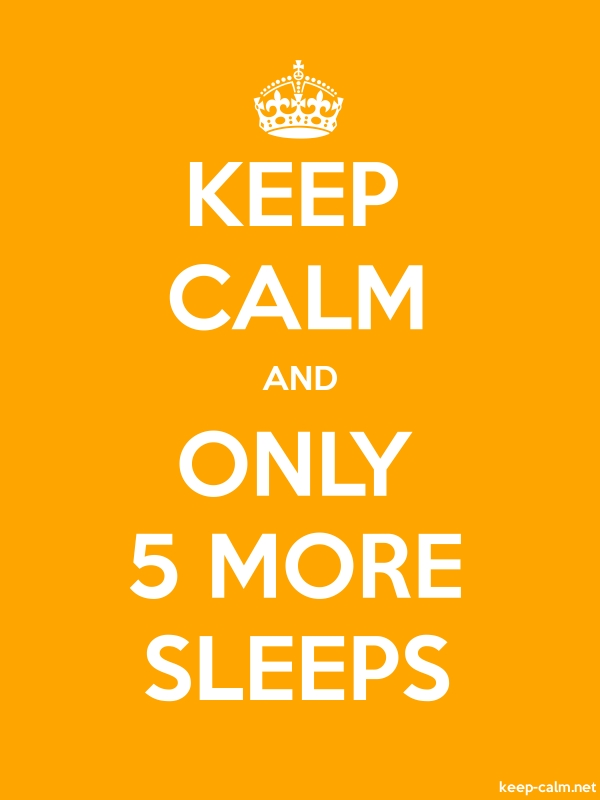 KEEP CALM AND ONLY 5 MORE SLEEPS - white/orange - Default (600x800)