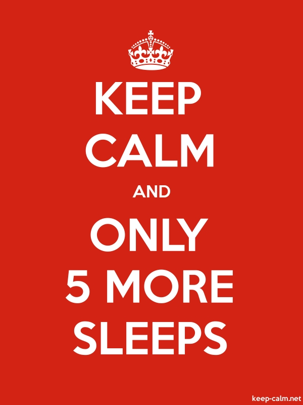 KEEP CALM AND ONLY 5 MORE SLEEPS - white/red - Default (600x800)