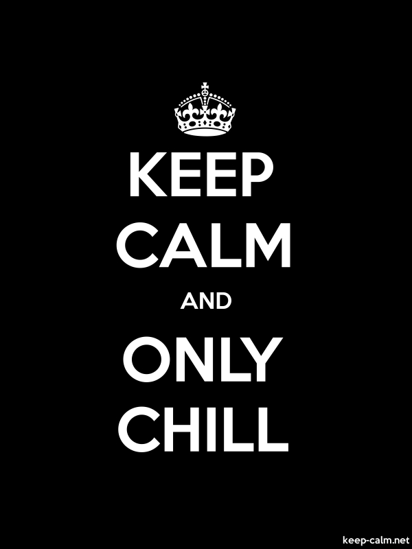 KEEP CALM AND ONLY CHILL - white/black - Default (600x800)